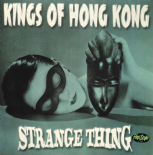 "LP ✦✦  KINGS OF HONG KONG ✦✦ ""Strange Thing"" (Pure Rockin' Trash!!!!)"